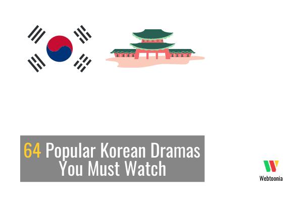 64 Popular Korean Dramas You Must Watch